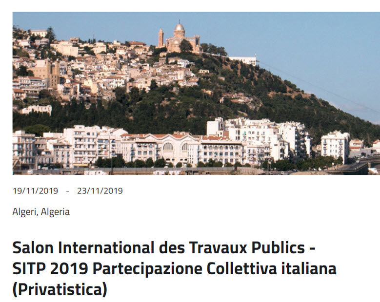 Salon International des Travaux Publics - SITP 2019 - Partecipazione Collettiva Italiana in forma Privatistica - Algeri, 19-23 novembre 2019 - 16/07/2019